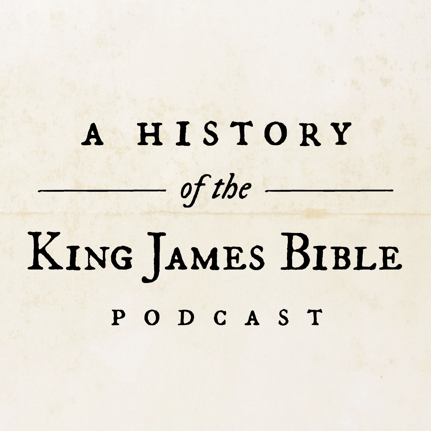 A History of the King James Bible Podcast » Podcast